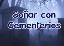 soñar con cementerio