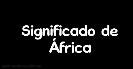 significado de africa
