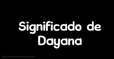 significado de dayana