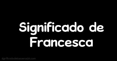significado de francesca