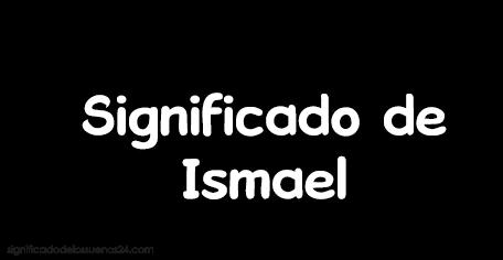significado de ismael