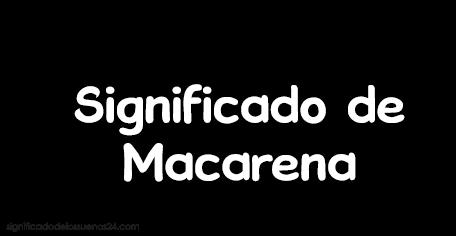 significado de macarena
