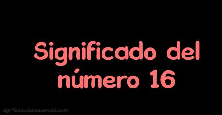significado del numero 16