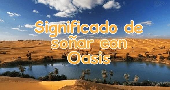 soñar con oasis