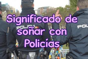 soñar con policias