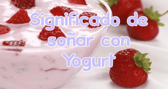 soñar con yogurt