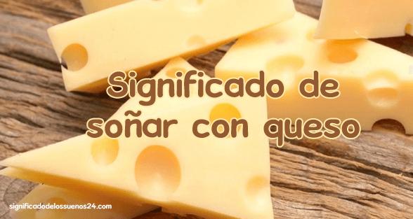 soñar con queso
