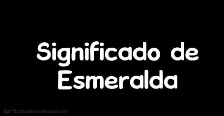 significado de esmeralda