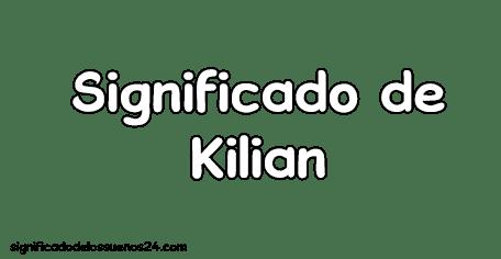 significado de kilian