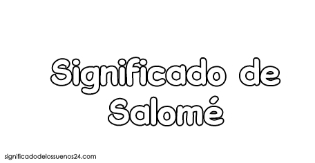 significado de salome