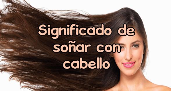 significado de soñar con cabello