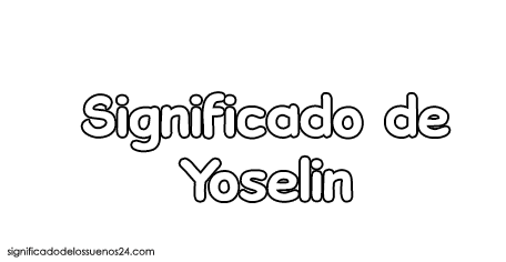 significado de yoselin