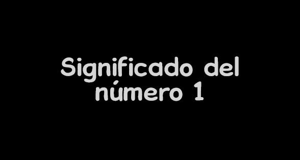 significado del numero 1