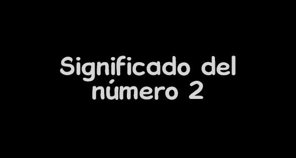 significado del numero 2