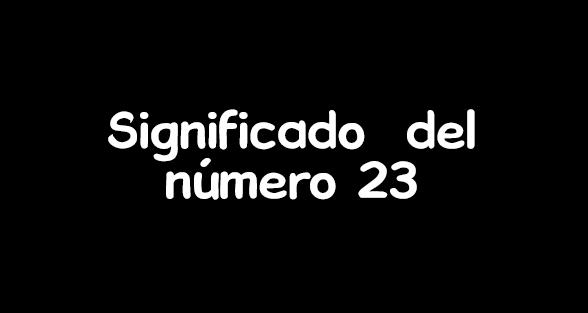 significado del numero 23