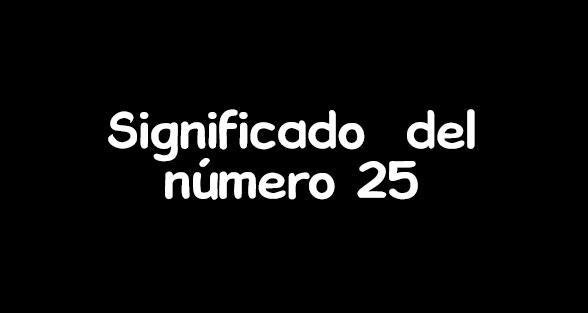 significado del numero 25