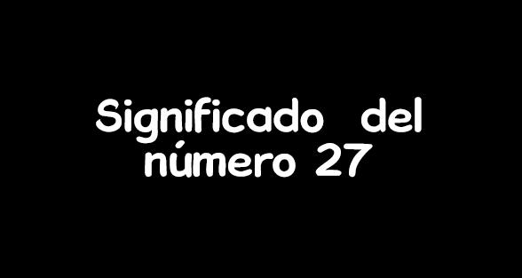significado del numero 27
