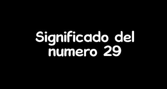 significado del numero 29