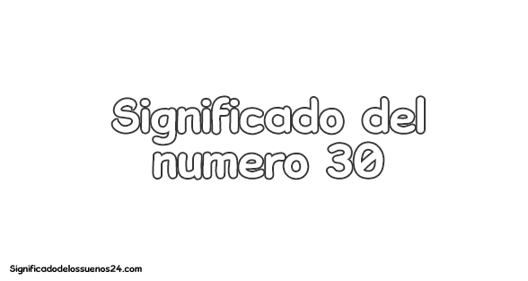 significado del numero 30