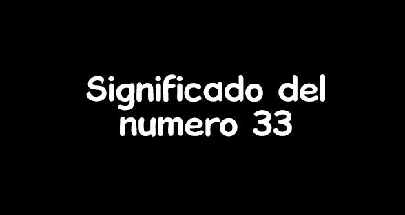 significado del numero 33