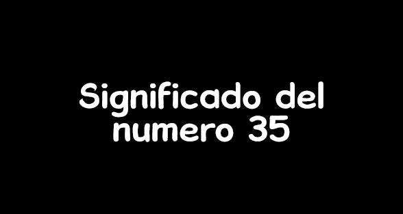 significado del numero 35
