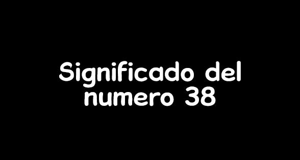 significado del numero 38