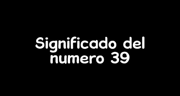 significado del numero 39