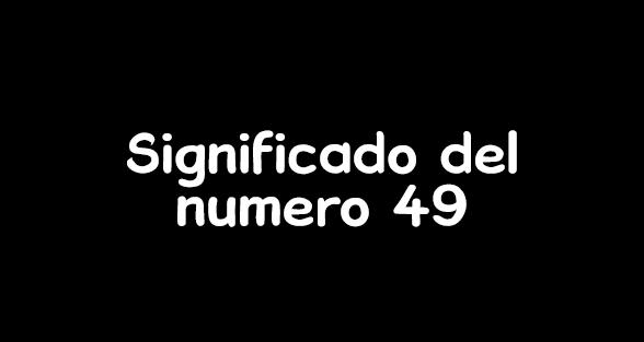 significado del numero 49