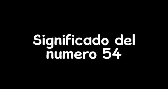 significado del numero 54