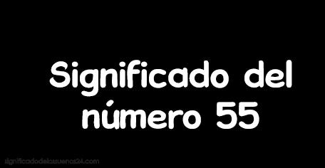 significado del numero 55