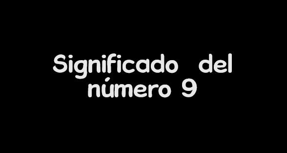 significado del numero 9