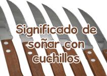 soñar con cuchillos