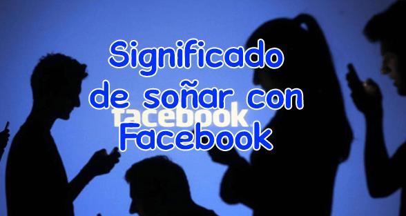 soñar con facebook