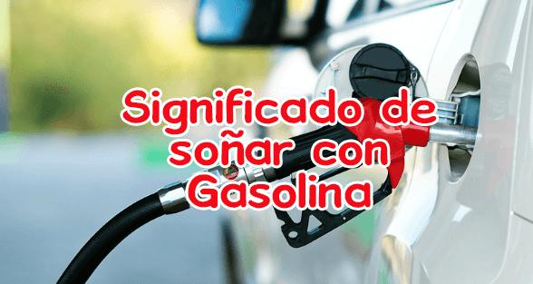 soñar con gasolina