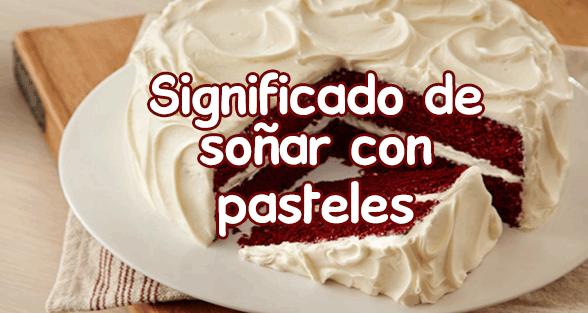soñar con pasteles
