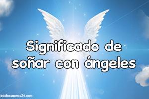 soñar con angeles