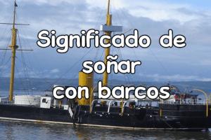 soñar con un barco