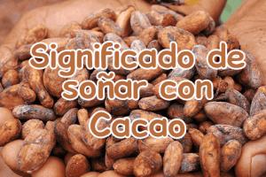 soñar con cacao