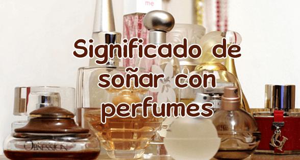 significado de sonar con perfumes
