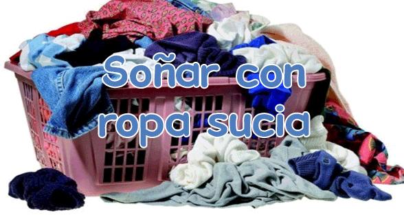 soñar con ropa sucia
